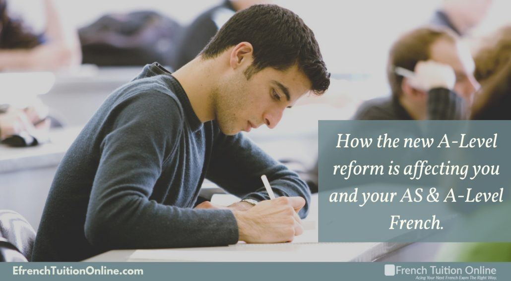 the new A-Level reform affects your A-Level French.
